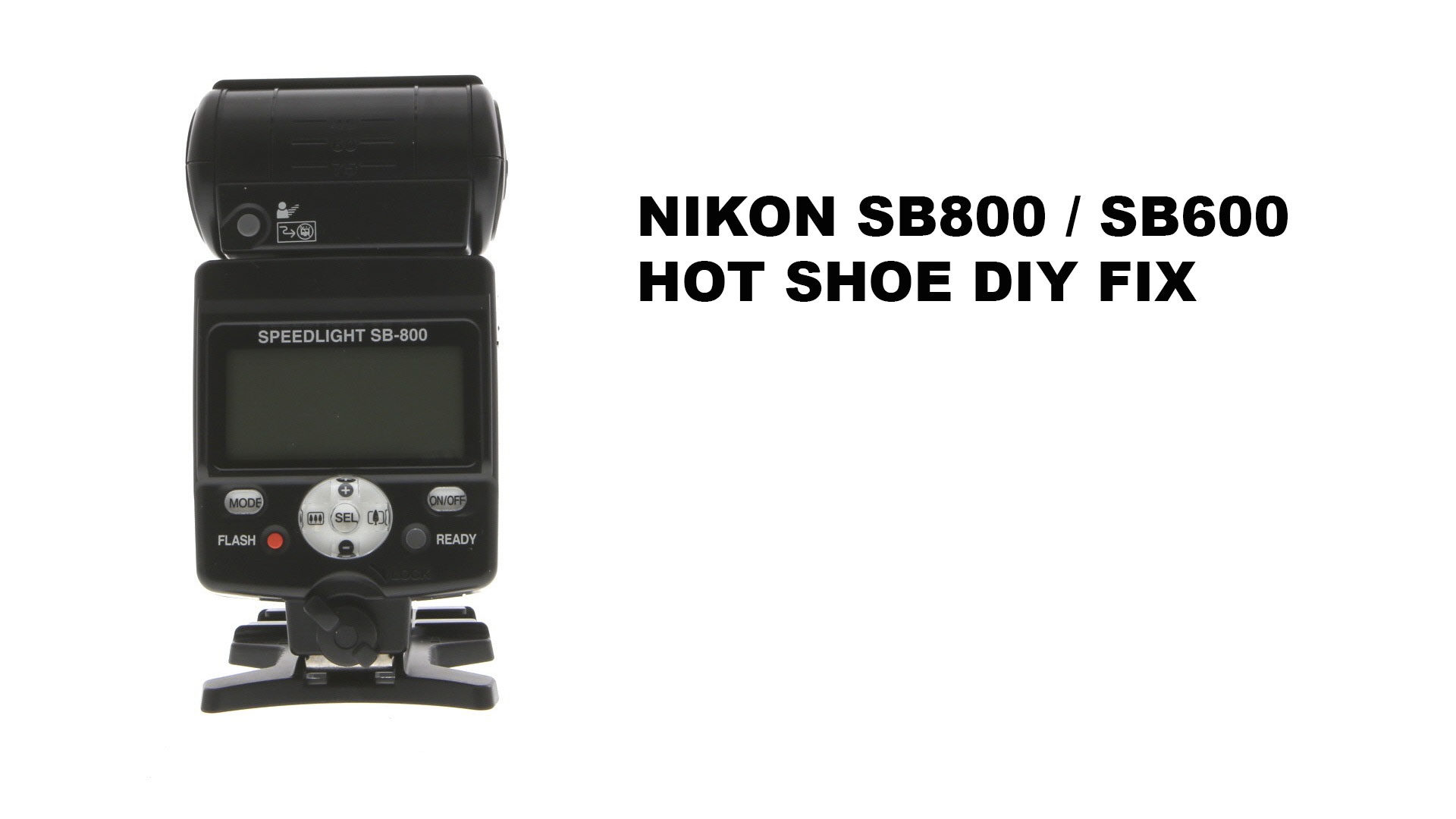 NIKON SB800 SB600 Flash Hotshoe DIY Fix
